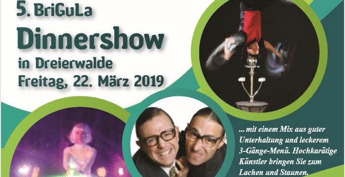 5. BriGuLa Dinner-Show in Dreierwalde am 22. März 2019